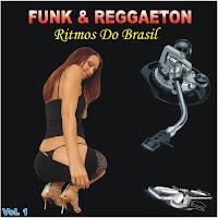 Funk & Reggaeton - Ritmos Do Brasil