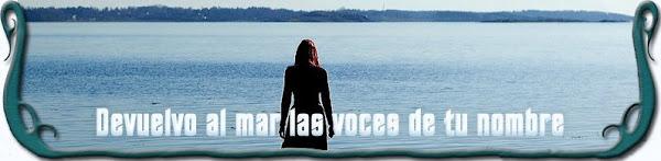 Devuelvo al mar las voces de tu nombre
