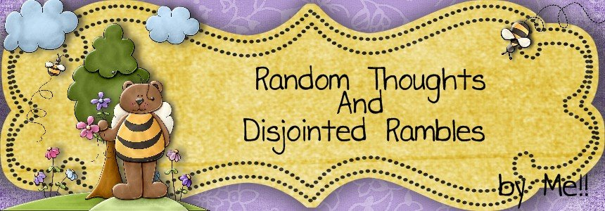 Random Thoughts And Disjoined Rambles By Me....