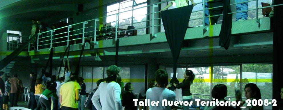 Taller Nuevos Territorios 2008 - 2