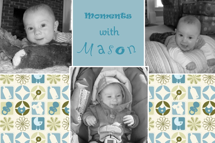 Moments with mason