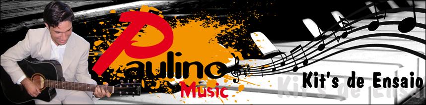 Paulino Music - Kit's de Ensaio