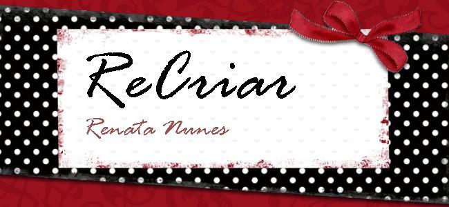 ReCriar - Renata Nunes