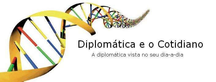 Diplomática e o Cotidiano