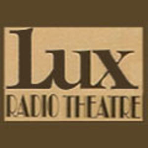 Lux Radio Theater  Old Time Radio