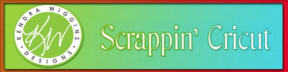 SCRAPPIN&#39; CRICUT