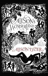 Alison's WonderlandAn Erotic Collection Edited by Alison Tyler