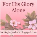 For His Glory Alone