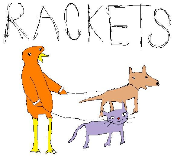 ...RACKETS...