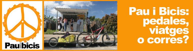 Pau i Bicis: pedales, viatges o corres?