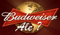 Budweiser – The Great American … Ale?