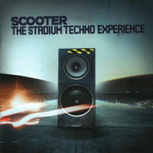 Группа Scooter альбом The Stadium Techno Experience