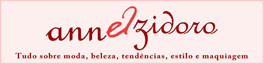 Anne Izidoro - Tudo sobre moda, beleza, tendências, estilo, maquiagem e pratas.
