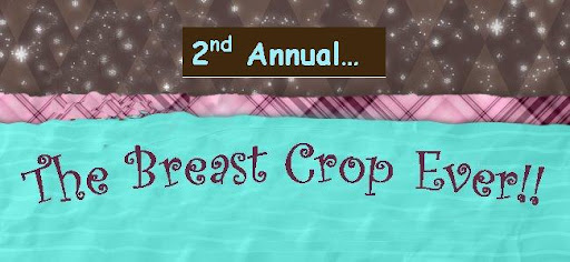 2nd Annual The Breast Crop Ever!