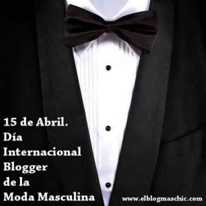 Dia Internacional Blogger De La Moda Masculina