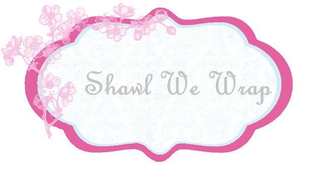 Shawl We Wrap