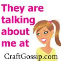 I&#39;m Being Featured on Craft Gossip