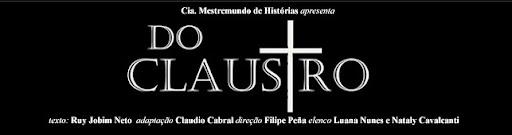 DO CLAUSTRO - A PEÇA