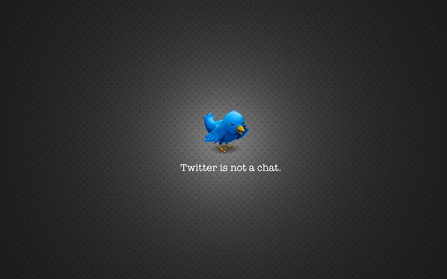 Twitter Is Not A Chat Wallpaper - free download wallpapers