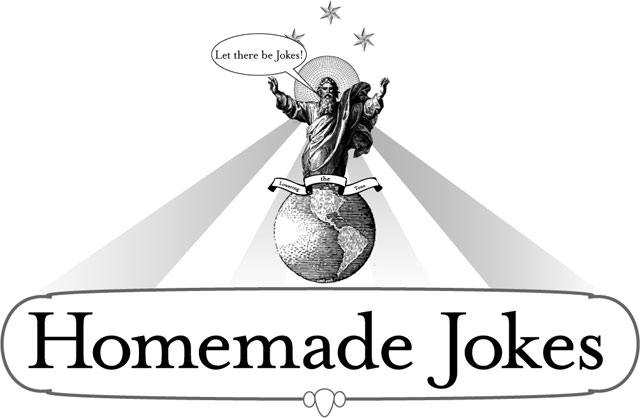 Homemade Jokes