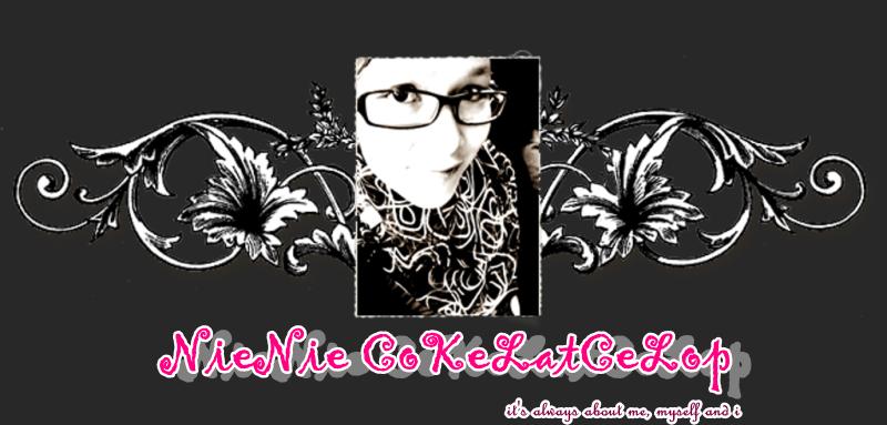 ♥  NieNie CokeLat CeLoP ♥