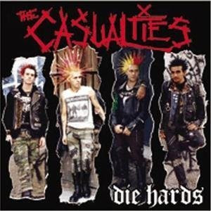 The Casualties - Die Hards