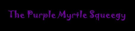 The Purple Myrtle Squeegy - A PMS Perzine