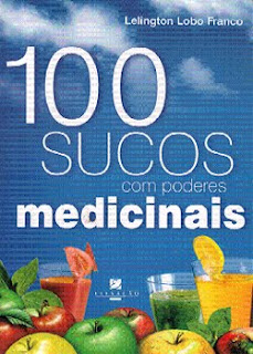 Download 100 Sucos com Poderes Medicinais   Lelington Lobo Franco