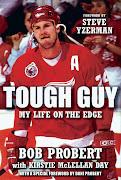 Tough Guy By Bob Probert, with Kirstie McLellan Day HarperCollins Canada (probert)