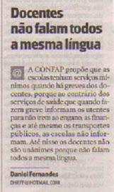 Docentes não falam todos a mesma lingua.