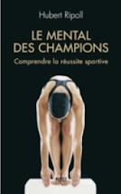 LE MENTAL DES CHAMPIONS  (de nouveau disponible en librairie)