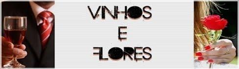 Vinhos e Flores