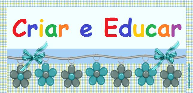 Criar e Educar