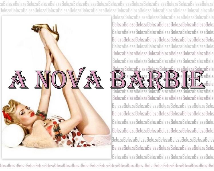 """ A Nova Barbie """
