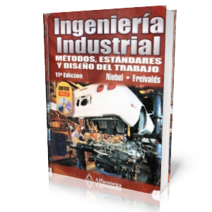 Ingeniera Industrial Mtodos, Estndares y Diseo del Trabajo por Benjamin Niebel
