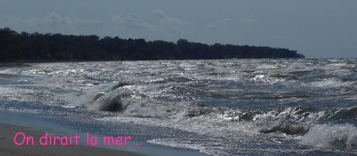 On dirait la mer...