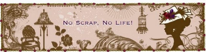 No Scrap, No Life! Blog