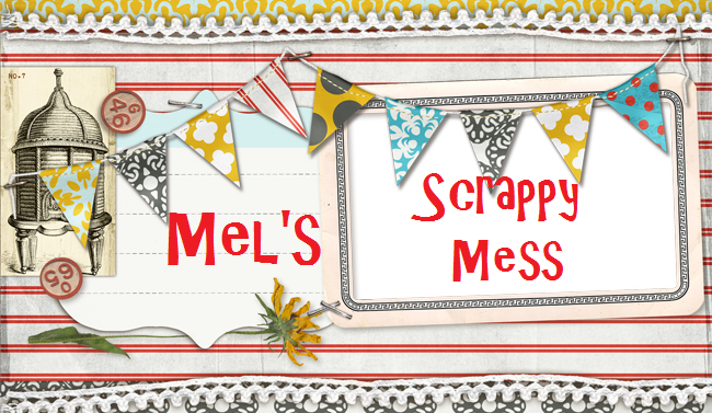 Mel's Scrappy  Mess
