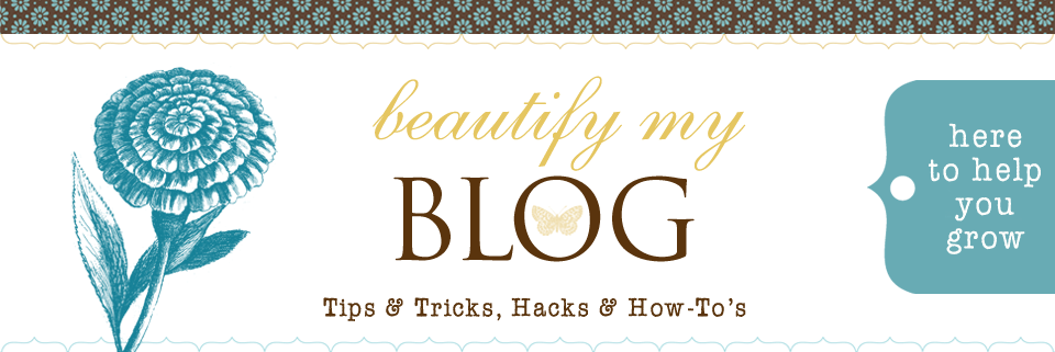 Beautify My Blog Tutorials