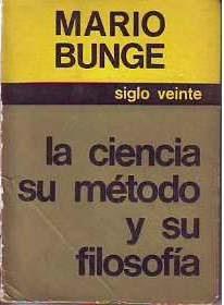 La Ciencia Su Metodo y Su Filosofia   Mario Bunge
