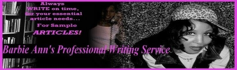 BARBIE ANN'S PROFESSIONAL WRITING SERVICE  Unique Articles