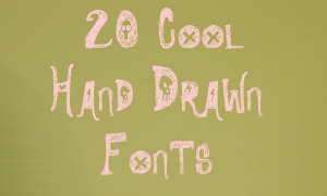 20 Cool Hand Drawn Fonts