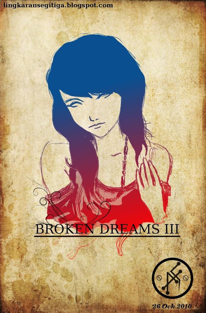Broken Dreams III