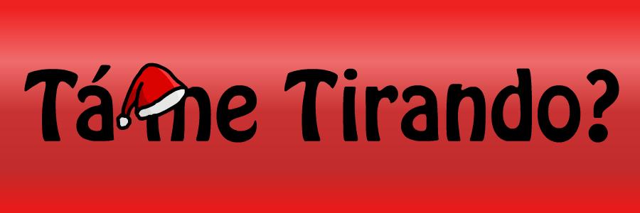 Tá me Tirando?