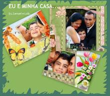 EU E MINHA CASA.(06/08/2009)