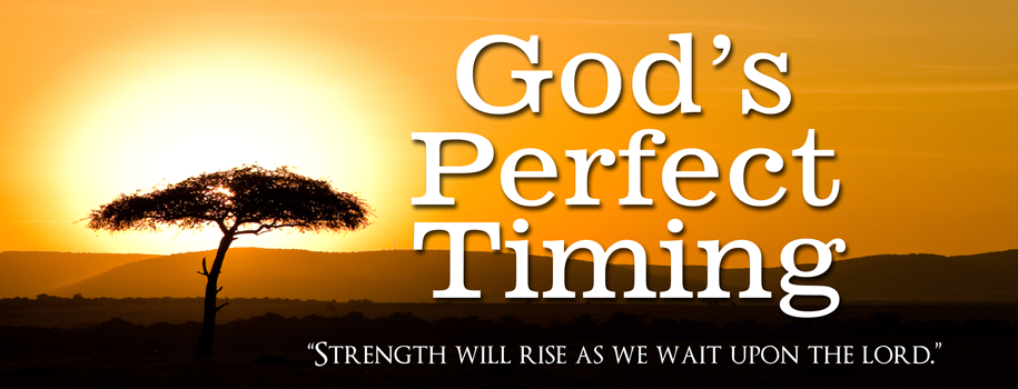 God&#39;s Perfect Timing