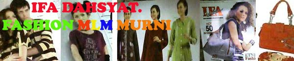 IFA Dahsyat.  Fashion MLM Murni