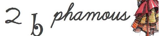2 B Phamous