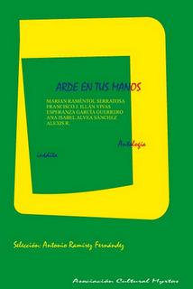 Reseñas de Arde en tus manos, editada por la Asociación Cultural Myrtos Gramma Al Manar.