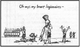 Oh my; my brave legionaires!